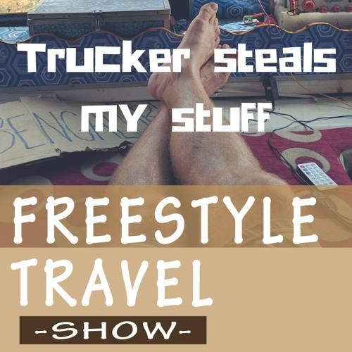 #7 - Trucker steals my stuff