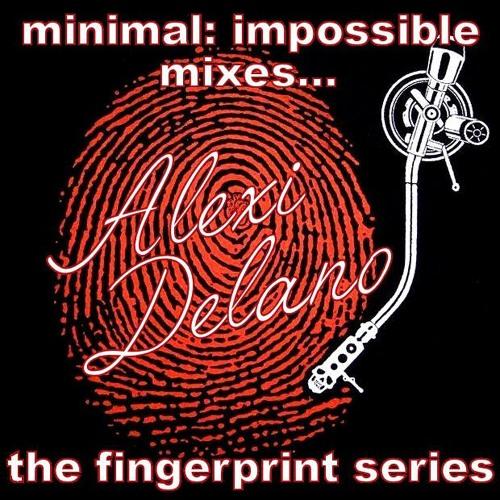 Minimal Impossible mixes... Alexi Delano