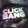 ◄ D-Nasty - Click Bang EP  ( OUT NOW ) ►