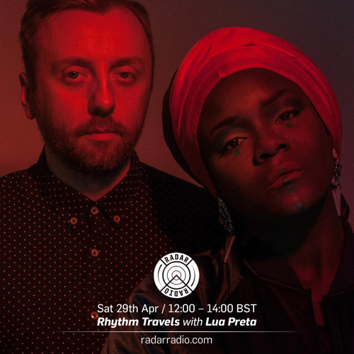 Lua Preta mix for Radar Radio London with Tash LC  (28th April 2017)