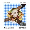Katy Perry feat. Migos - Bon Apetit (GSP Remix) FREE DOWNLOAD