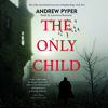 The Only Child by Andrew Pyper, Read by Laurence Bouvard