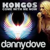 Kongos - Come With Me Now (Danny Dove Club Mix)