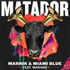 Marnik & Miami Blue - Matador (feat. Marano)