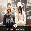 EP 39 - Not.Alone on new EP,