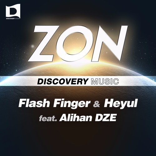Flash Finger & Heyul Feat. Alihan DZE - ZON (Available June 19) [Discovery Music]