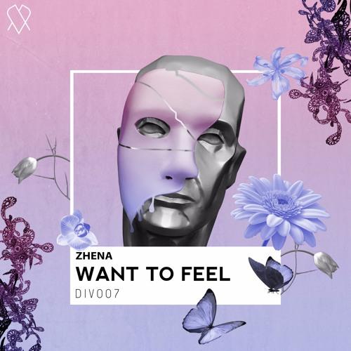 Zhena - Want To Feel