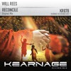 Will Rees - Reconcile [Kearnage Recordings] OUT 29.5.17