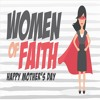 Mother's Day 2017 - Women Of Faith