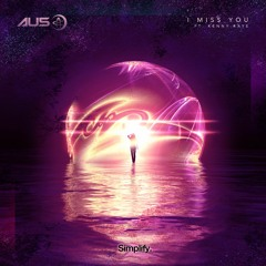 Au5 - I Miss You (Feat. Kenny Raye)