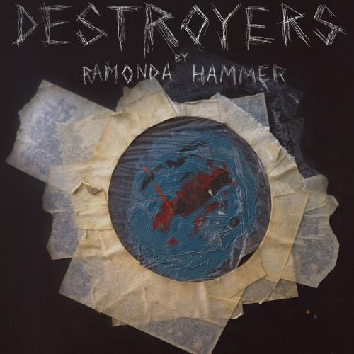 "Ramonda Hammer ""Destroyers"""