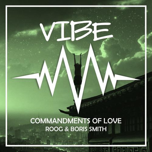 Roog & Boris Smith - Commandments Of Love