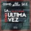 Anuel AA Ft Bad Bunny - La Ultima Vez (Juan Alcaraz, Sane & Cosmo Remix)