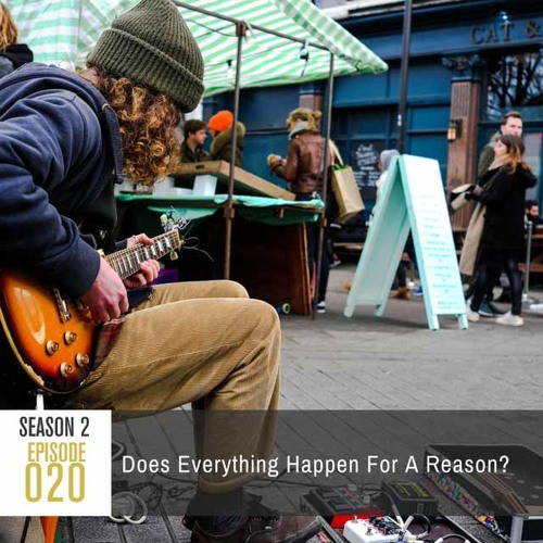 Season 2, Episode 20: Does Everything Happen for A Reason?