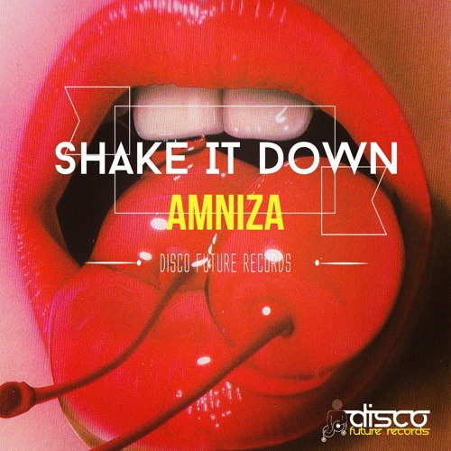 Amniza - Shake It Down (Preview) Out Now on Traxsource