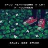 Taco Hemingway X LNT X Holmsey - Dalej Bez Zmian