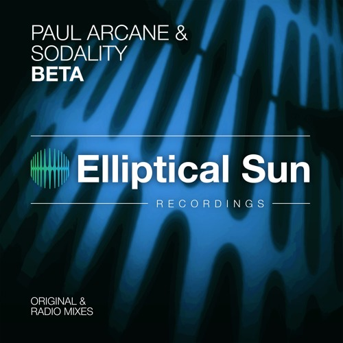 Paul Arcane & Sodality - Beta (Original Mix) OUT NOW