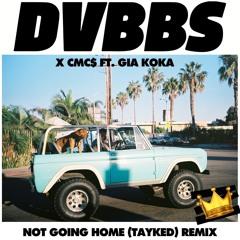 DVBBS x CMC$ ft. Gia Koka - Not Going Home (Taylor Kade Remix)