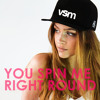 You Spin Me Right Round (FREE DOWNLOAD)