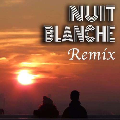 Nuit Blanche - Remix