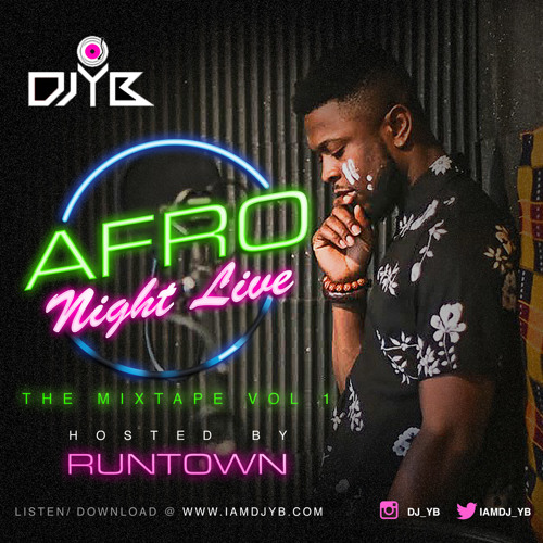 AfroNightLive Mixtape Volume 1 (Hosted by Runtown)