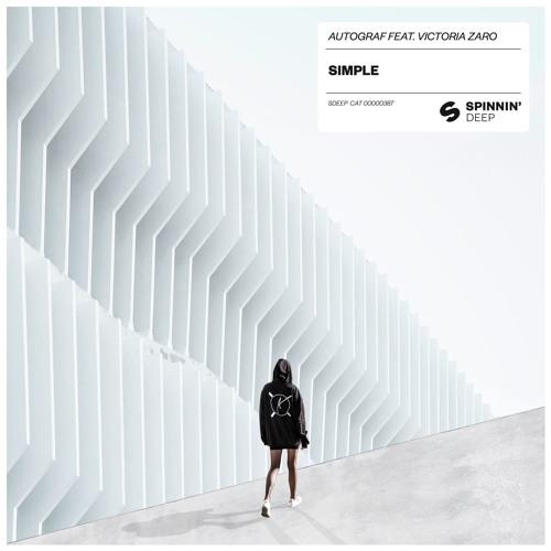 Autograf - Simple (ft. Victoria Zaro)[Thissongissick.com Premiere]