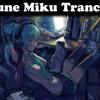 Vocaloid Hatsune Miku Trance Progressive Chill Club Mix 01