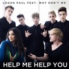 Logan Paul - Help Me Help You ft. Why Don't We (OFFICIAL AUDIO)