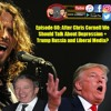 Episode 60: After Chris Cornell We Should Talk About Depression + Trump Russia and Liberal Media?