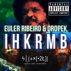 Euler Ribeiro & Dropek - IHKRMB
