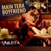 Main tera boyfriend- Arijit