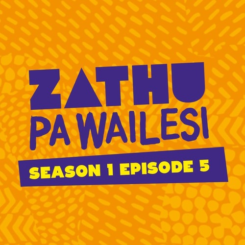 Zathu Pa Wailesi Season 1 Episode 05
