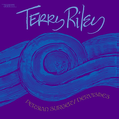 Terry Riley - Persian Surgery Dervishes - Performance 02 Part 1