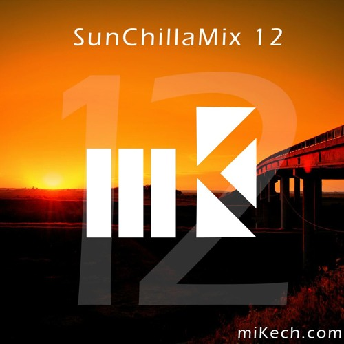 miKech - SunChillaMix 12 | FREE DOWNLOAD