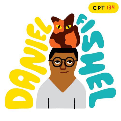 134 - Illustrator Daniel Fishel's Top 5 Creative Career Lessons