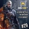 AGTV#29 : la série Netflix The Witcher, l'e3 d'Ubisoft, Shantae