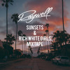 Sunsets & Rich White Girls Mixtape