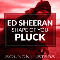 Ed Sheeran - Shape Of You Pluck [FREE SERUM PATCH]