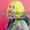 Alma - Chasing Highs (Halbsteiv Edit) *Free DL über kaufen Button*