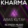 ARAS KUTAY - KHARMA (FRESH BROTHERS REMIX)