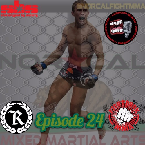 Episode 24: @norcalfightmma Podcast featuring Cody 'The Renegade' Gibson