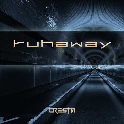 CRESTA - Runaway (available only on Soundcloud!)
