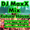 Future House Summer Mix 2017 By DJ MaxX
