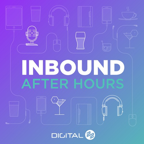 Inbound After Hours Podcast - Episode 3 & 4 P2 - Marketing & sales alignment with HubSpot
