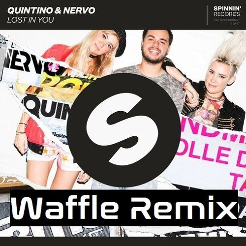 Quintino & Nervo - Lost In You (Waffle Remix)