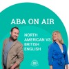 Ep. 65 American And British Differences | ABA on Air