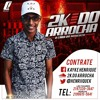PODCAST 005 DJ 2K DO ARROCHA #OCARADOMOMENTO