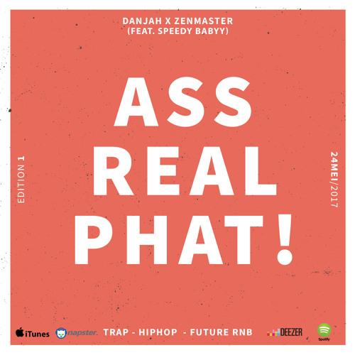 Dj Danjah & ZenMaster - Ass Real Phat! (feat. Speedy Babyy)