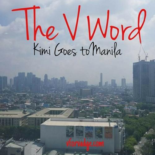 EP 03 - Kimi Goes to Manila - The V Word