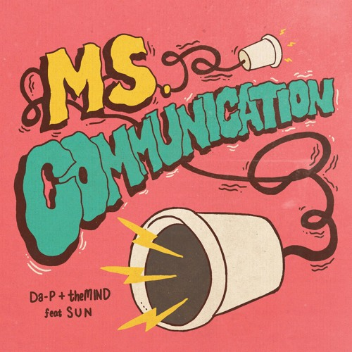 Da-P & theMIND - Ms. Communication feat. Sun
